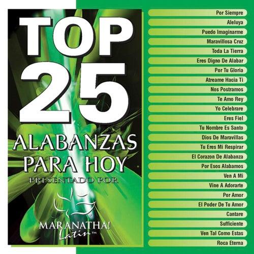 Top 25 Alabanzas Para Hoy by Maranatha! Latin