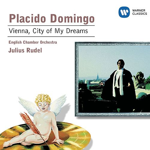 Play & Download Vienna, City of My Dreams by Placido Domingo | Napster