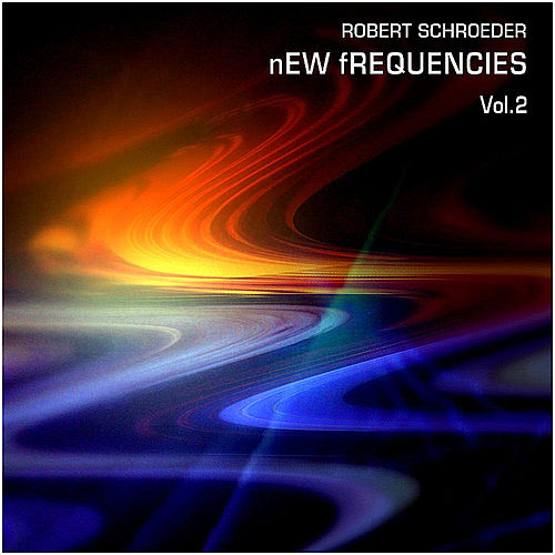 New Frequencies, Vol. 2 by Robert Schroeder
