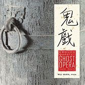 Kronos Quartet, With Wu Man - Tan Dun: Ghost Opera by Kronos Quartet
