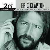 20th Century Masters The Millennium Collection by Eric Clapton