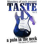 Play & Download Monsters of Rock Presents - Taste - a Pain in the Neck, Volume 5 by Taste | Napster