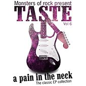 Play & Download Monsters of Rock Presents - Taste - a Pain in the Neck, Volume 6 by Taste | Napster