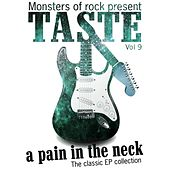 Play & Download Monsters of Rock Presents - Taste - a Pain in the Neck, Volume 9 by Taste | Napster