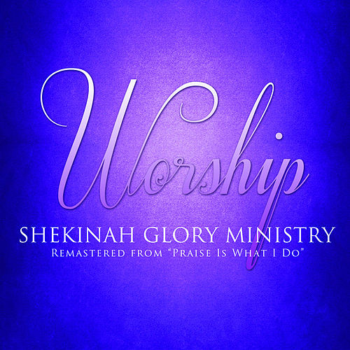 Worship by Shekinah Glory Ministry
