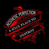 Play & Download A Nice Place to Destroy by Aesthetic Perfection | Napster