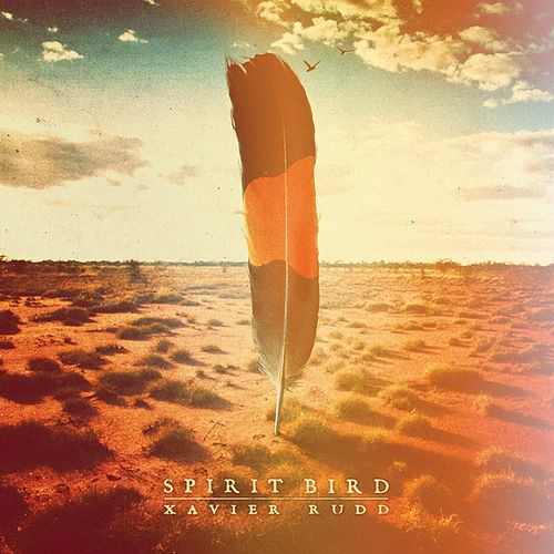 Spirit Bird di Xavier Rudd