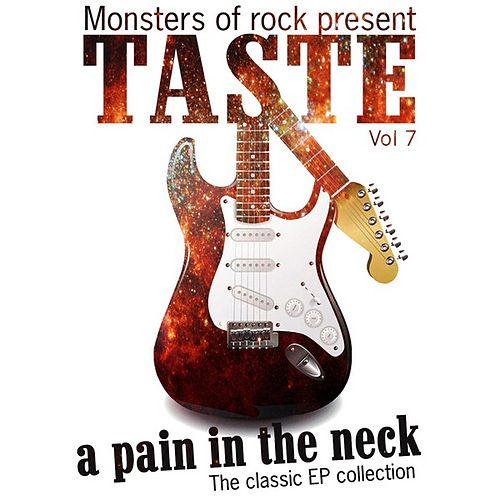 Play & Download Monsters of Rock Presents - Taste - a Pain in the Neck, Volume 7 by Taste | Napster