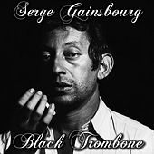 Play & Download Black trombone by Serge Gainsbourg | Napster