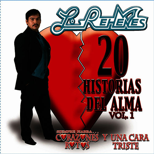 Play & Download 20 Historias Del Alma Vol. I by Los Rehenes | Napster