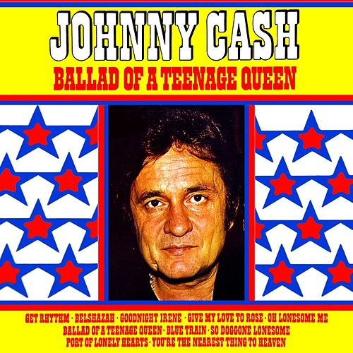 Play & Download Ballad Of A Teenage Queen by Johnny Cash | Napster