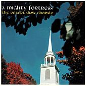 A Mighty Fortress by Robert Shaw Chorale