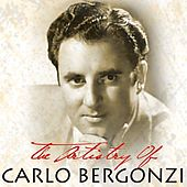 Play & Download The Artistry Of Carlo Bergonzi by Carlo Bergonzi | Napster