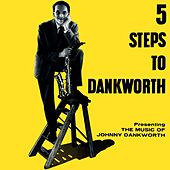 Play & Download 5 Steps To Dankworth by Johnny Dankworth | Napster
