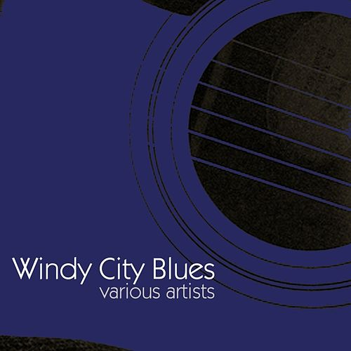 Windy City Blues by Various Artists