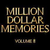 Play & Download Million Dollar Memories Volume 8 by Various Artists | Napster