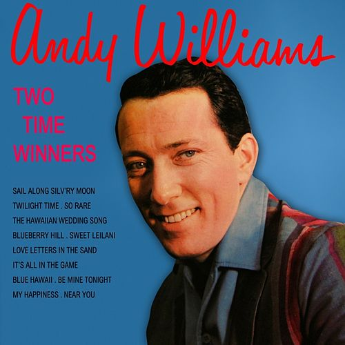 Play & Download Two Time Winners by Andy Williams | Napster