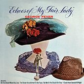 Echoes Of My Fair Lady by George Feyer