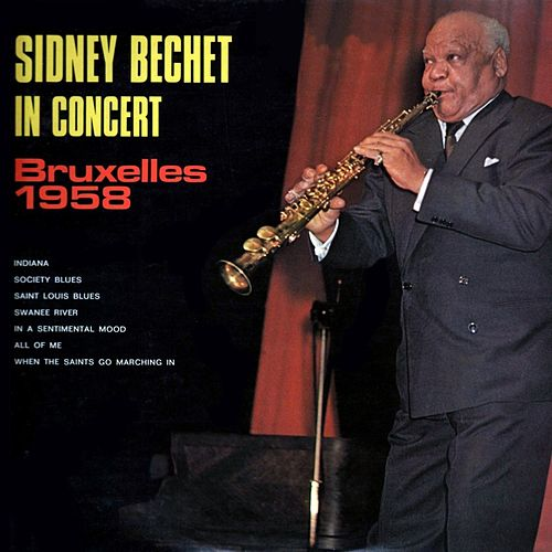 Play & Download Sidney Bechet In Concert by Sidney Bechet | Napster
