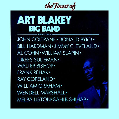 Play & Download The Finest Of Art Blakey by Art Blakey | Napster