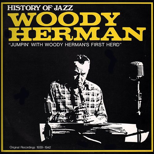 Play & Download Jumpin With Woody Herman's First Herd by Woody Herman | Napster