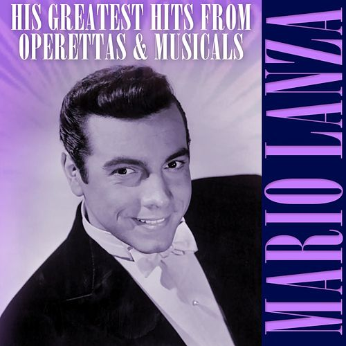 His Greatest Hits From Operettas & Musicals by Mario Lanza