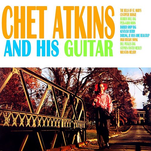 Chet Atkins And His Guitar by Chet Atkins