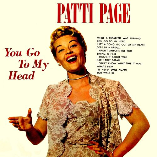 You Got To My Head by Patti Page