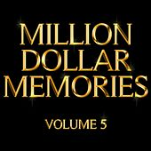 Play & Download Million Dollar Memories Volume 5 by Various Artists | Napster
