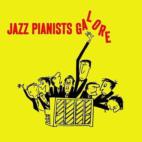 Play & Download Jazz Pianists Galore by Various Artists | Napster