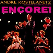 Play & Download Encore! by Andre Kostelanetz | Napster