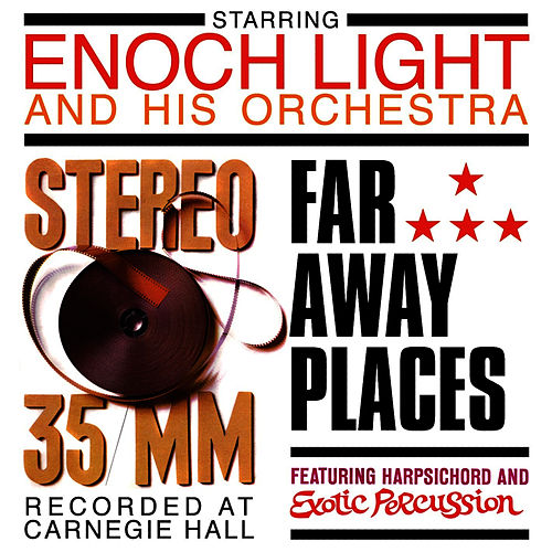 Stereo 35/MM / Far Away Places by Enoch Light