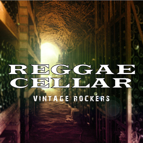 Play & Download Reggae Cellar Vintage Rockers Platinum Edition by Various Artists | Napster