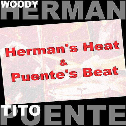 Play & Download Herman's Heat & Puente's Beat by Woody Herman | Napster