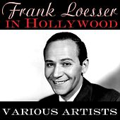 Frank Loesser In Hollywood by Various Artists
