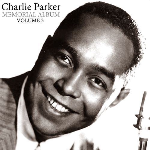 Play & Download Memorial Album Volume 3 by Charlie Parker | Napster