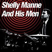 Play & Download Shelly Manne And His Men by Shelly Manne | Napster