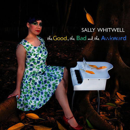 The Good, The Bad and the Awkward by Sally Whitwell