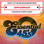 Play & Download Don't Let Me Be Misunderstood / You're My Everything (Digital 45) by Santa Esmeralda | Napster