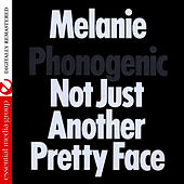 Play & Download Phonogenic Not Just Another Pretty Face (Digitally Remastered) by Melanie | Napster