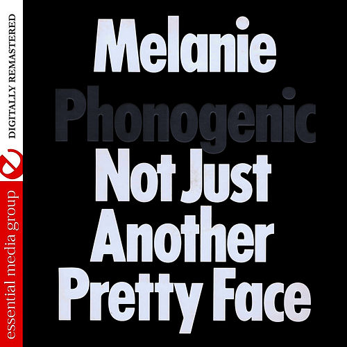 Phonogenic Not Just Another Pretty Face (Digitally Remastered) by Melanie