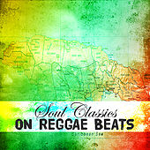 Play & Download Soul Classics On Reggae Beats Platinum Edition by Various Artists | Napster