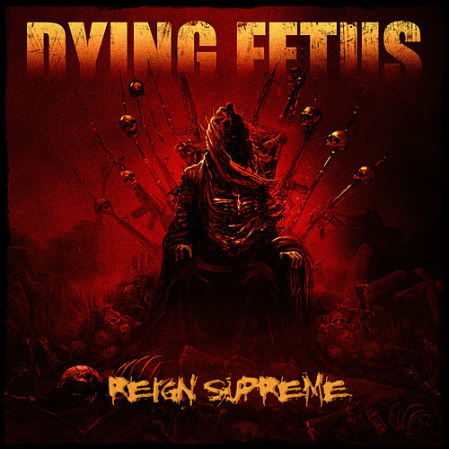 Play & Download Reign Supreme by Dying Fetus | Napster