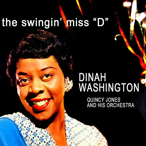 The Swingin' Miss 'D' by Dinah Washington