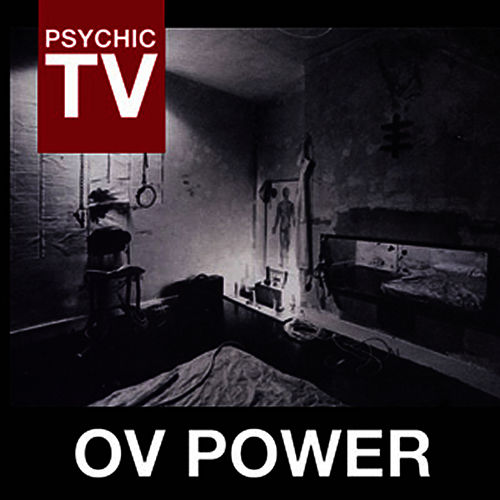 Play & Download Ov Power by Psychic TV | Napster
