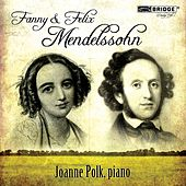 Play & Download Fanny & Felix Mendelssohn by Joanne Polk | Napster