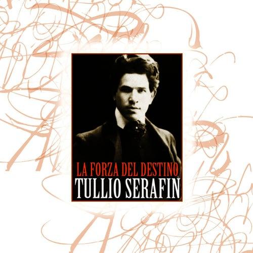Play & Download La Forza Del Destino by Tullio Serafin | Napster