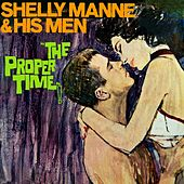 Play & Download The Proper Time by Shelly Manne | Napster