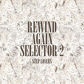 Play & Download Rewind Again Selecta 2 Step Lovers Platinum Edition by Various Artists | Napster