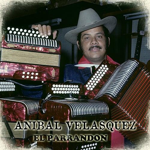 Play & Download El Parrandon by Anibal Velasquez | Napster